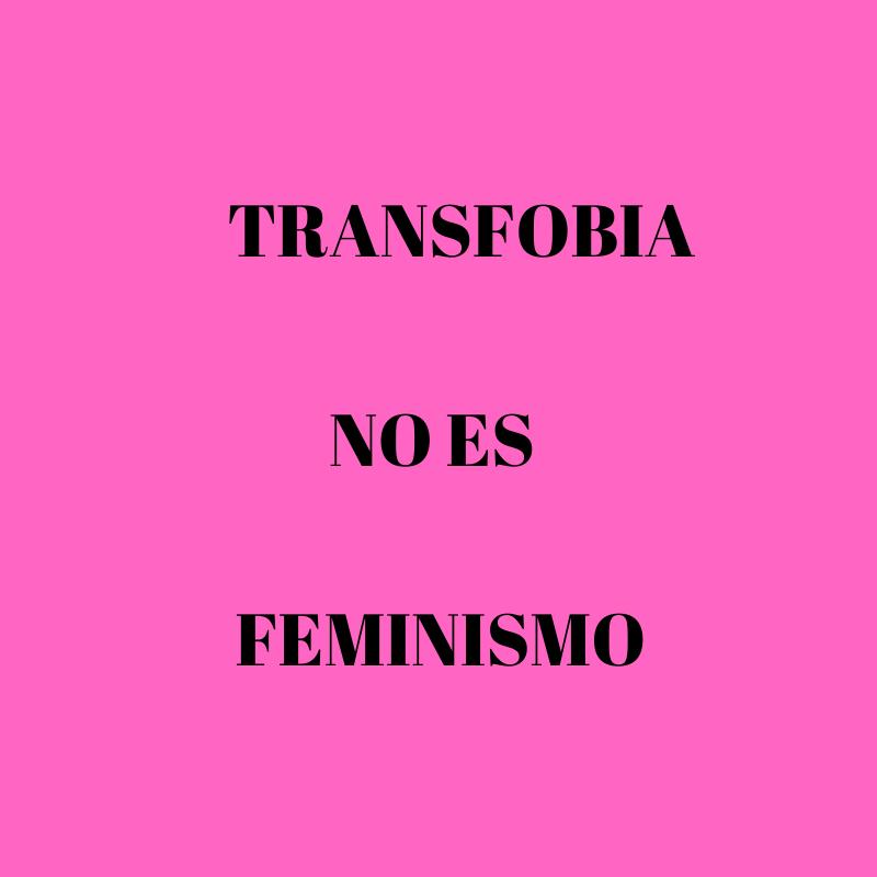 Transfobia No Es Feminismo
